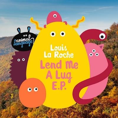 Louis La Roche - Lend Me A Lug EP