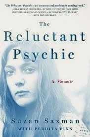 The Reluctant Psychic: A Memoir by Suzan Saxman