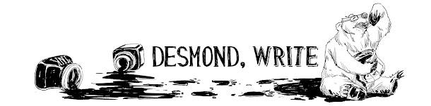 Desmond, Write