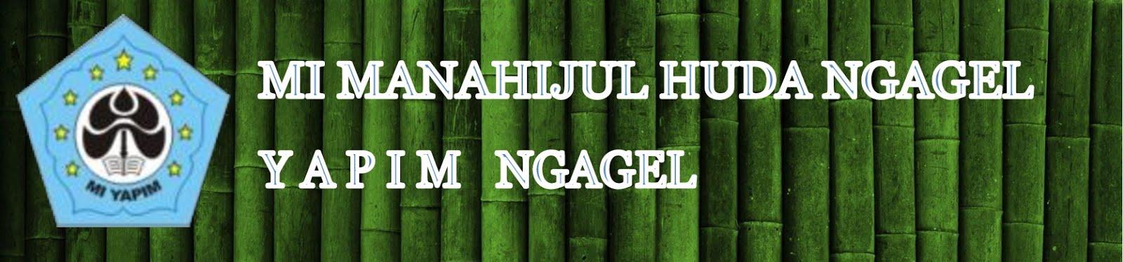 BLOG RESMI MI MANAHIJUL HUDA NGAGEL / YAPIM NGAGEL