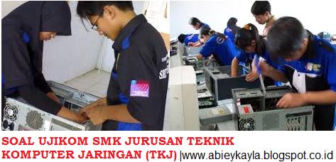 Soal UKK/Ujikom SMK 2016 Program Keahlian TKJ Paket 1dan  Paket 2