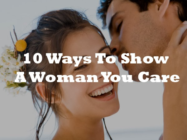ways show care when initially dating
