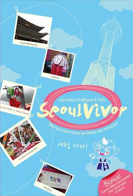 Judul: SeoulVivor Genre: nonfiction, travelbook Tebal: 219 halaman Harga : Rp. 51.000 Terbit: November 2011