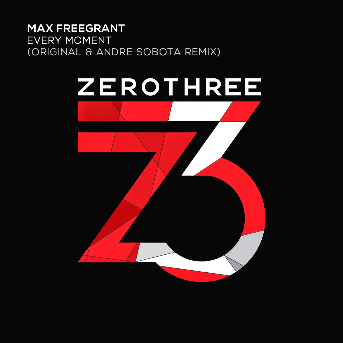 Max Freegrant Every Moment Original & Andre Sobota Remix