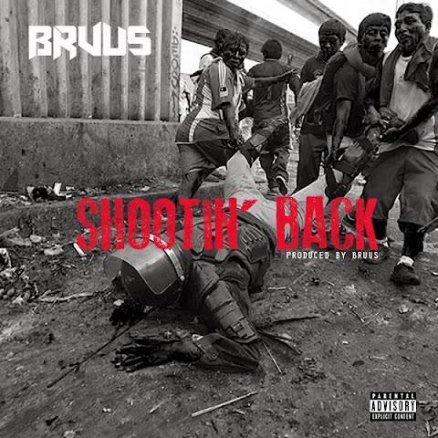 "SONG REVIEW: ""Shootin Back"" BRUUS"