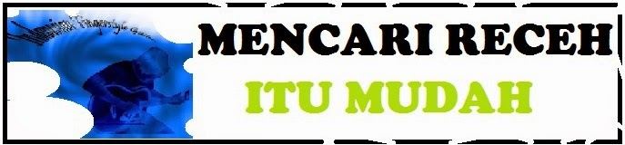 MENCARI RECEH ITU MUDAH