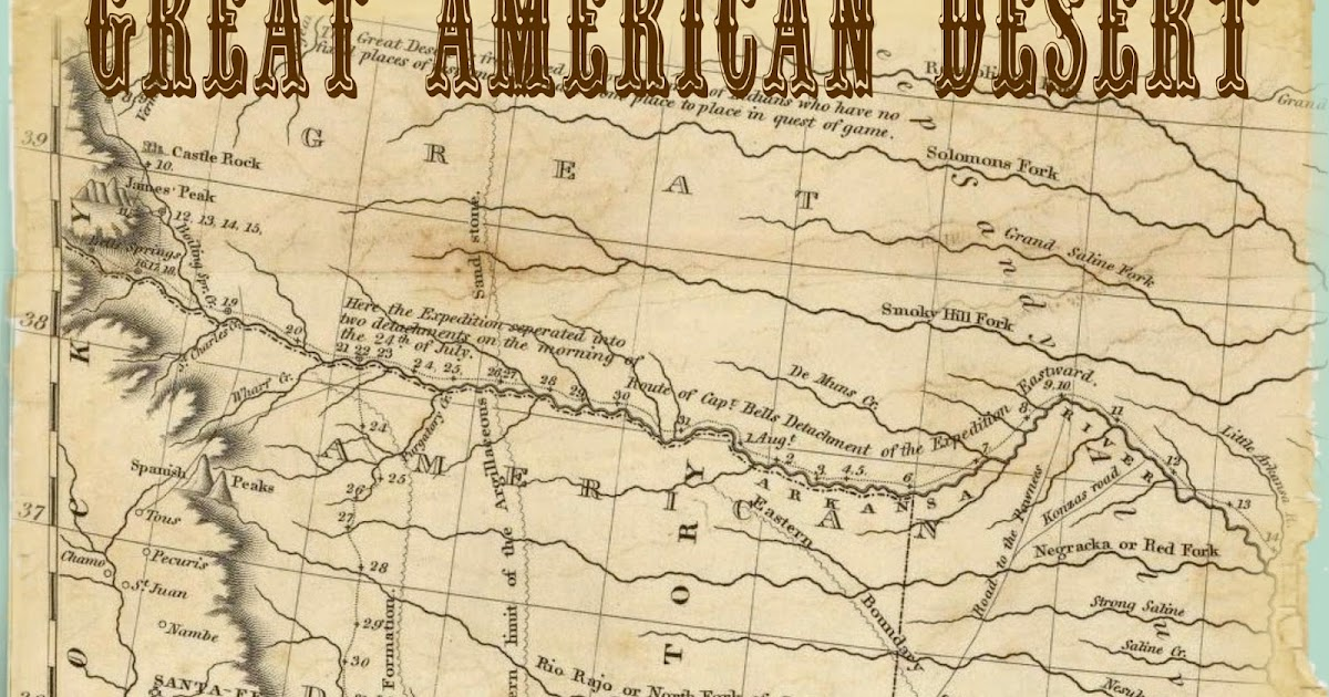 Heroes Heroines And History The Great American Desert Move - American desert map