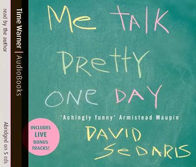 the writers duty in me talk pretty one day a book by david sedaris