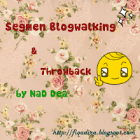 Segmen Blogwalking & Throwback By NaD Dea