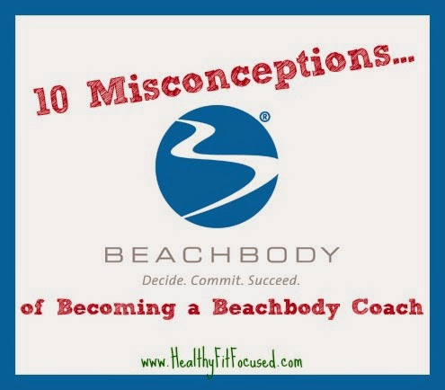 10 Excuses and Misconceptions for Becoming a Beachbody Coach, www.HealthyFitFocused.com