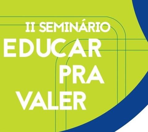 II Seminário Educar pra Valer
