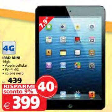 Nell'ultimo Volantino il Gigante troviamo in offerta l'iPad Mini cono uno sconto di 60 euro rispetto al prezzo ufficiale