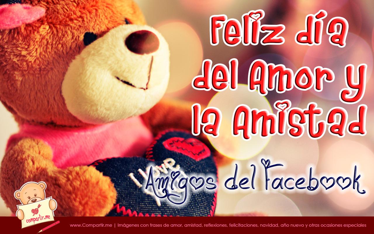 14 de Febrero : Feliz día del Amor y la Amistad Amigos del Facebook