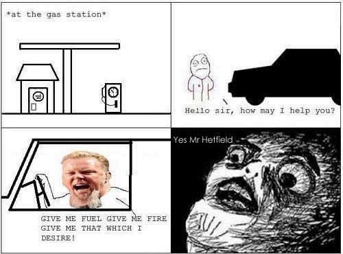 funny James Hetfield Give me fuel 1linerockreview top 5 james hetfield memes
