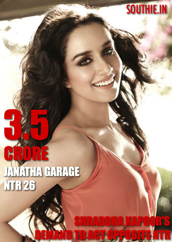 Shraddha Kapoor demands 3.5 crore to act with NTR for Janatha Garage in the direction of Kortala Siva. Hot Shraddha Kapoor, NTR 26, Koratla Sive, Latest news, Gossips,