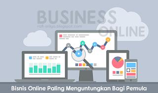 Bisnis Online Paling Menguntungkan Bagi Pemula