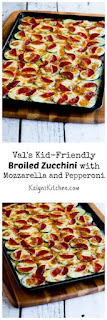Val's Kid-Friendly Broiled Zucchini with Mozzarella and Pepperoni (Low-Carb, Gluten-Free) [from KalynsKitchen.com]