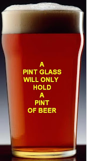 A Pint Glass Will Only Hold A Pint Of Beer