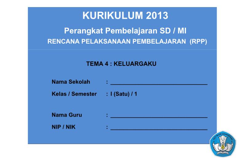 RPP KURIKULUM 2013 SD KELAS 1 SEMESTER 1 TEMA KELUARGAKU LENGKAP PER SUBTEMA UPDATE 2016 (145 HALAMAN)