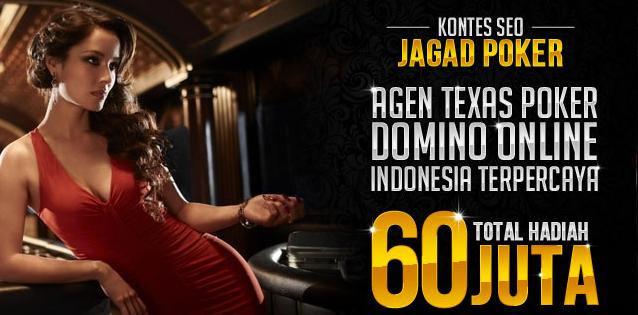 *JAGADPOKER.COM AGEN TEXAS POKER DAN DOMINO ONLINE INDONESIA TERPERCAYA*