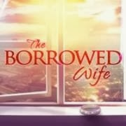 The Borrowed Wife – 10 March 2014
