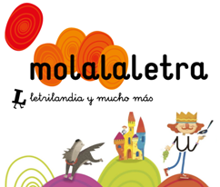 MOLALALETRA: Letrilandia y mucho más
