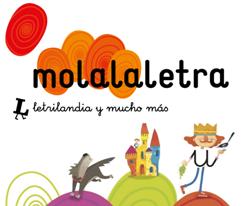 MOLALALETRA: Letrilandia y mucho más