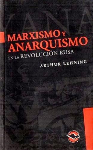 Arthur Lehning - Marxismo y anarquismo en la revolución rusa [Descargar Pdf]