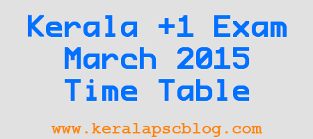 Kerala Plus One Exam March 2015 Time Table
