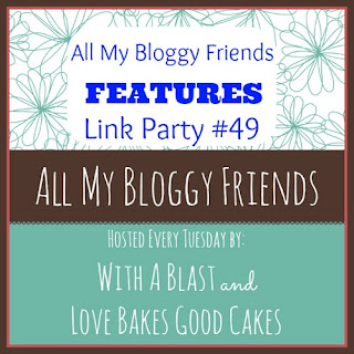 With A Blast: All My Bloggy Friends Link Party #49 FEATURES   #linkpartyfeature