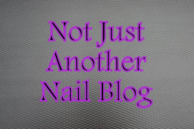 Not Just Another Nail Blog