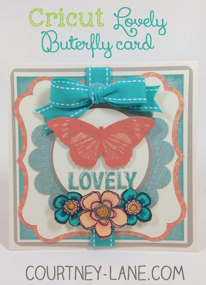 Cricut Anna Griffin Lovely Butterfly card