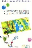O Shoppiing de Deus & A Alma do Negócio