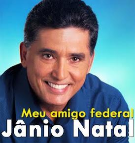 JÂNIO NATAL-MEU AMIGO FEDERAL