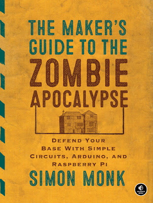 The Maker's Guide to the Zombie Apocalypse (Simon Monk)