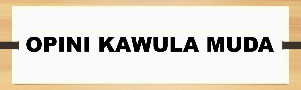 OPINI KAWULA MUDA