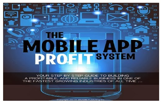 I will give you Mobile App Profit System 2013