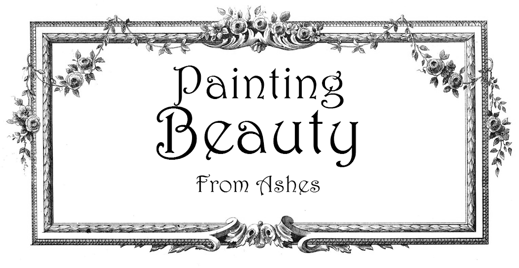 Painting Beauty From Ashes