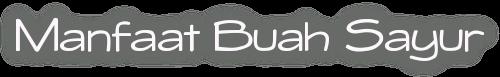 MANFAAT BUAH | MANFAAT SAYUR | MANFAAT TUMBUHAN | TIPS KESEHATAN