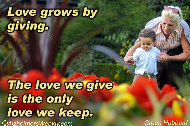 PHOTO WITH QUOTE: Love grows by giving. The love we give is the only love we keep. (Green Hubbard)