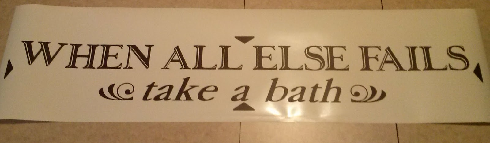 vinyl wall decal when all else fails take a bath