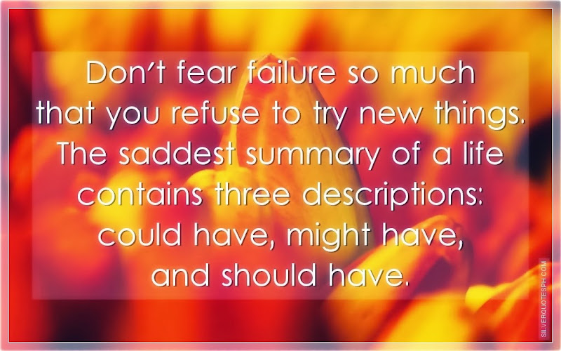 Don't Fear Failure So Much That You Refuse To Try New Things, Picture Quotes, Love Quotes, Sad Quotes, Sweet Quotes, Birthday Quotes, Friendship Quotes, Inspirational Quotes, Tagalog Quotes