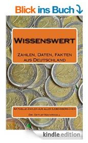 http://www.amazon.de/Wissenswert-Zahlen-Daten-Fakten-Deutschland-ebook/dp/B00MZZV0DE/ref=sr_1_4?ie=UTF8&qid=1420661965&sr=8-4&keywords=Detlef+Nachtigall