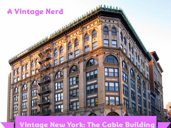Vintage New York: The Cable Building