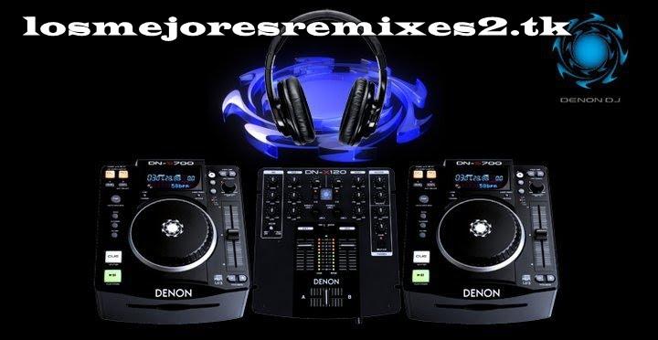 Los Mejores Remixes