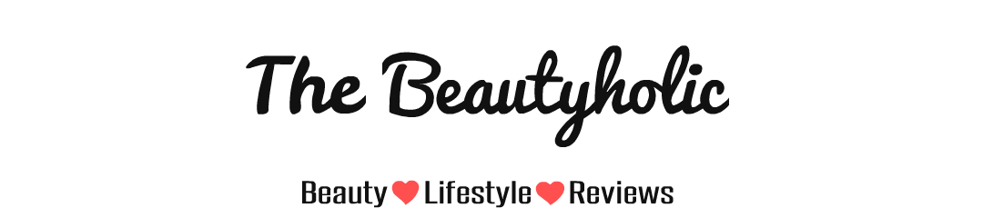 The Beautyholic | Indian Beauty & Lifestyle Blog