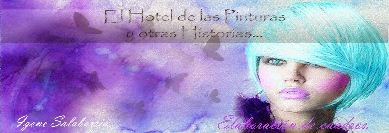 EL HOTEL DE LAS PINTURAS Y OTRAS HISTORIAS...