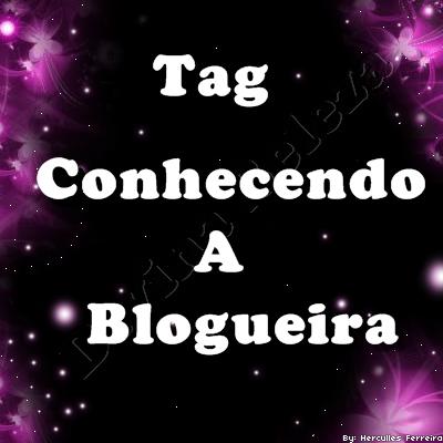 Tag Conhecendo a Blogueira