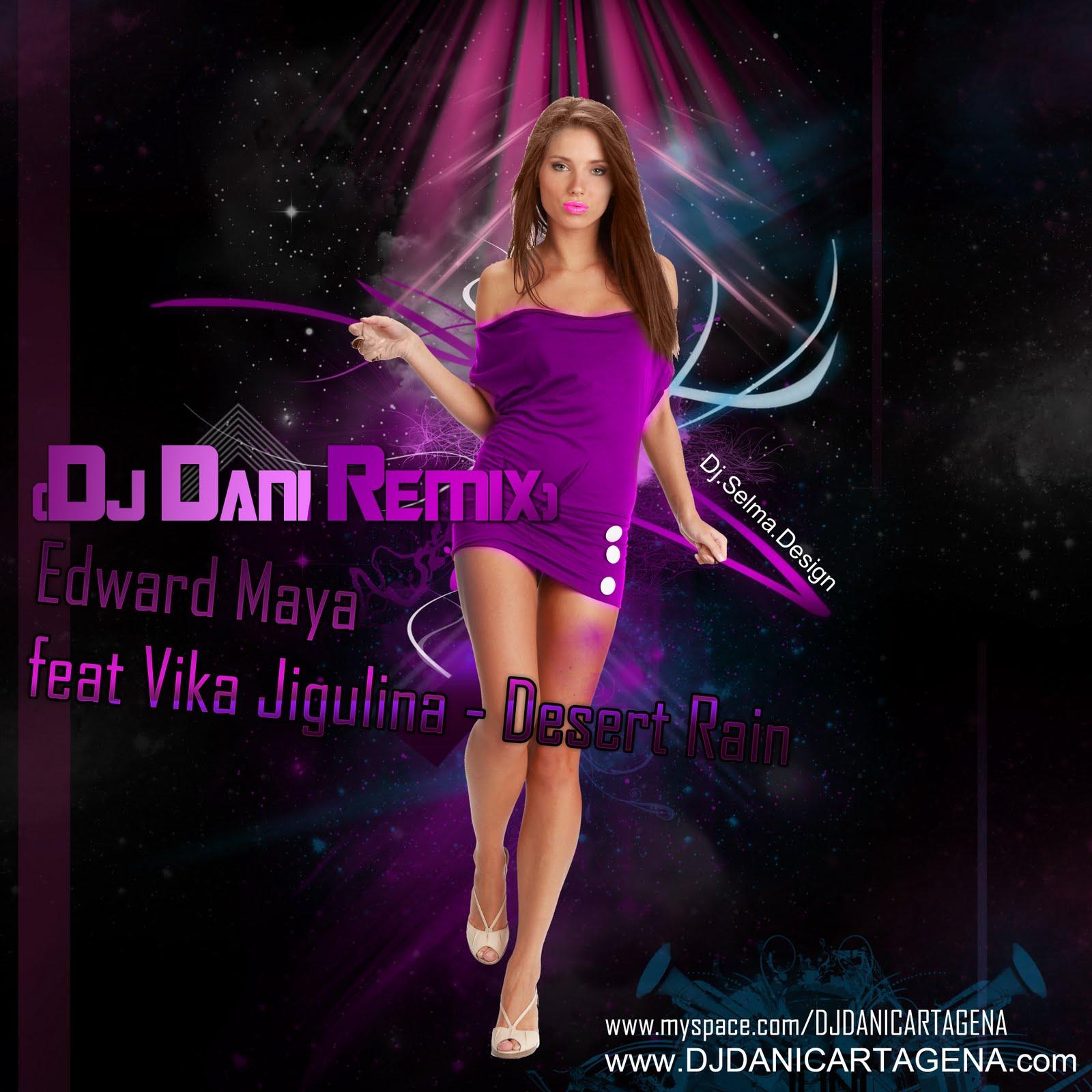 Edward Maya Feat Vika Jigulina - Desert Rain (Dj Dani Remix)