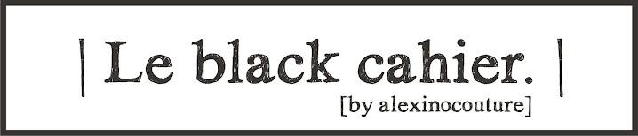 | Le black cahier. |